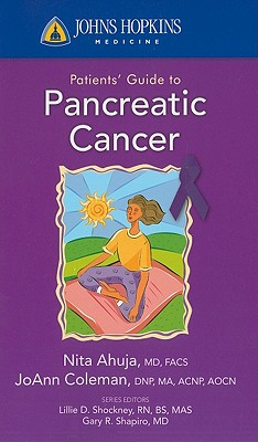 Johns Hopkins Patient Guide to Pancreatic Cancer By Ahuja, Nita