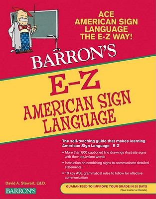 E-Z American Sign Language By Stewart, David A./ Stewart, Elizabeth/ Dimling, Lisa M., Ph.d./ Little, Jessalyn