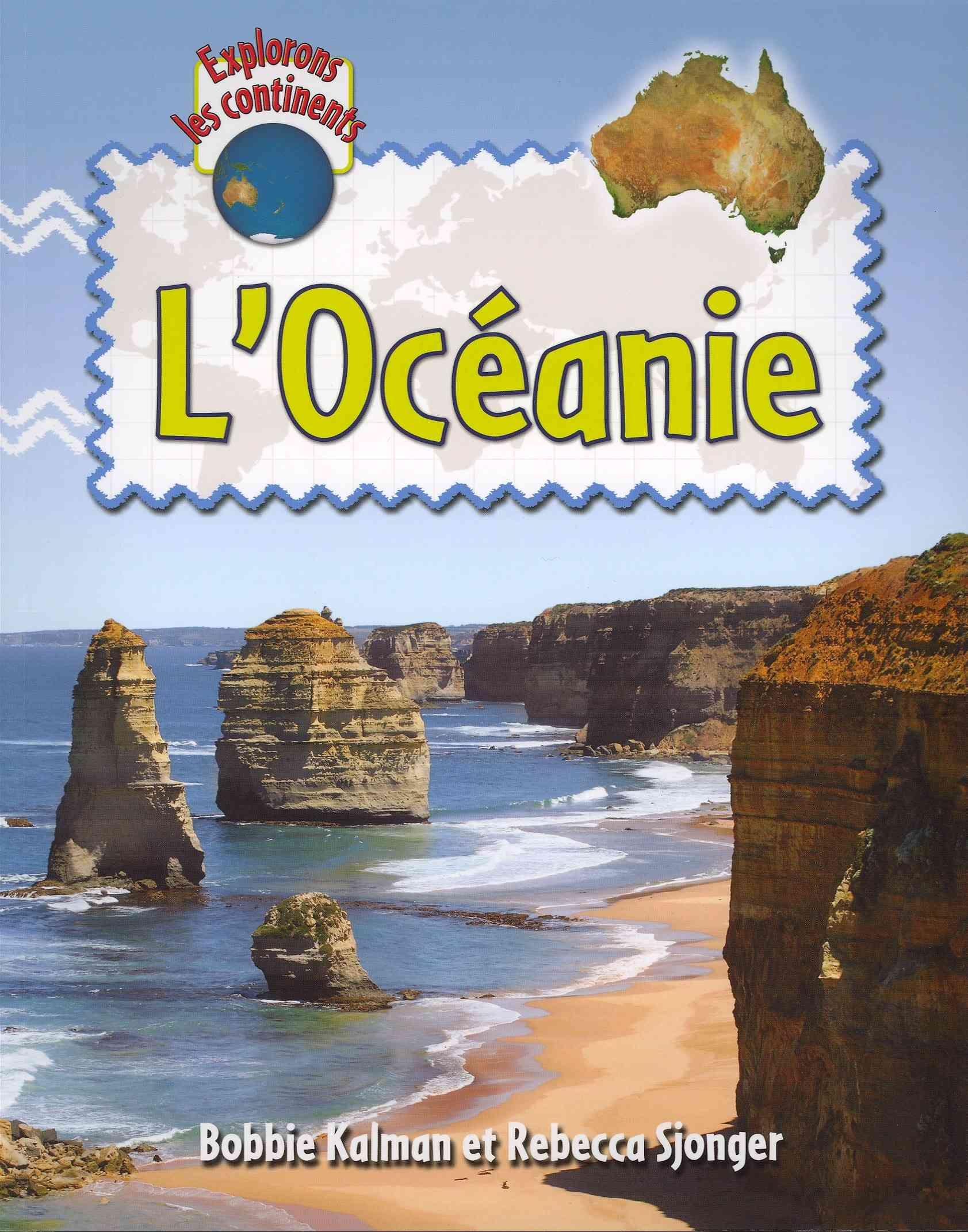L'Oceanie / Explore Australia and Oceania By Kalman, Bobbie/ Sjonger, Rebecca